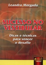 Capa do livro: Sucesso no Vestibular - Dicas e Técnicas para vencer o desafio, Leandro Morgado