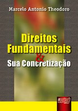 Capa do livro: Direitos Fundamentais e sua Concretiza��o, Marcelo Antonio Theodoro