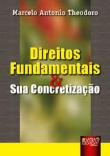 Capa do livro: Direitos Fundamentais e sua Concretização, Marcelo Antonio Theodoro