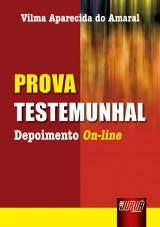 Capa do livro: Prova Testemunhal - Depoimento On-line, Vilma Aparecida do Amaral