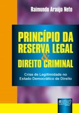 Capa do livro: Princípio da Reserva Legal & Direito Criminal, Raimundo Araújo Neto