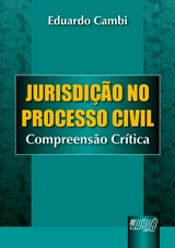 Capa do livro: Jurisdição no Processo Civil - Compreensão Crítica, Eduardo Cambi