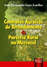 Capa do livro: Contratos Agrários de Arrendamento & Parceria Rural no Mercosul, José Fernando Lutz Coelho.