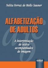 Capa do livro: Alfabetização de Adultos - A Interpretação de Textos Acompanhados de Imagem, Nelita Ferraz de Mello Sauner