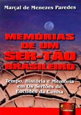Capa do livro: Memórias de um Ser-tão Brasileiro - Tempo, História e Memória em Os Sertões de Euclides da Cunha, Marçal de Menezes Paredes