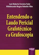 Capa do livro: Entendendo o Laudo Pericial Grafotécnico e a Grafoscopia, Luiz Roberto Ferreira Falat e Hildebrando Magno Rebello Filho