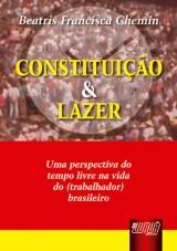 Capa do livro: Constituição e Lazer, Beatris Francisca Chemin