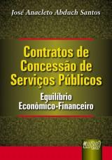 Capa do livro: Contratos de Concessão de Serviços Públicos - Equilíbrio Econômico-Financeiro, José Anacleto Abduch Santos