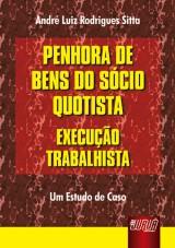 Capa do livro: Penhora de Bens do Sócio Quotista - Execução Trabalhista, André Luiz Rodrigues Sitta