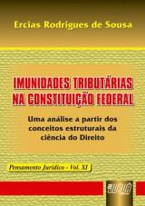 Capa do livro: Imunidades Tributárias na Constituição Federal - Pensamento Jurídico - Vol. XI, Ercias Rodrigues de Sousa