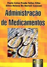 Capa do livro: Administração de Medicamentos, Paulo Celso Prado Telles Filho e Silvia Helena de Bortoli Cassiani