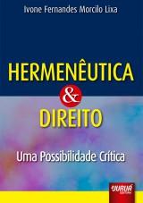 Capa do livro: Hermenêutica & Direito - Uma Possibilidade Crítica, Ivone Fernandes Morcilo Lixa