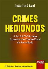 Capa do livro: Crimes Hediondos - A lei 8.072/90 como Expressão do Direito Penal da Severidade, João José Leal