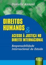 Capa do livro: Direitos Humanos e Acesso � Justi�a no Direito Internacional, Danielle Annoni