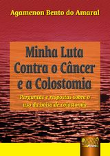 Capa do livro: Minha Luta Contra o Câncer e a Colostomia, Agamenon Bento do Amaral