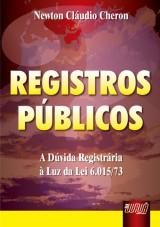 Capa do livro: Registros Públicos - A Dúvida Registrária à Luz da Lei 6.015/73, Newton Cláudio Cheron