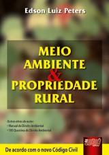 Capa do livro: Meio Ambiente e Propriedade Rural - De acordo com o Novo Código Civil, Edson Luiz Peters