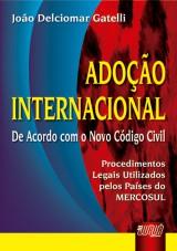 Capa do livro: Adoção Internacional - De acordo com o Novo Código Civil, João Delciomar Gatelli