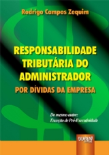 Capa do livro: Responsabilidade Tributária do Administrador - Por Dívidas da Empresa - Material de apoio disponível para download, Rodrigo Campos Zaquim