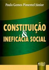Capa do livro: Constituição & Ineficácia Social, Paulo Gomes Pimentel Júnior