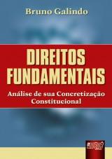 Capa do livro: Direitos Fundamentais - Análise de sua Concretização Constitucional, Bruno Galindo