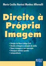 Capa do livro: Direito à Própria Imagem, Maria Cecília Naréssi Munhoz Affornalli
