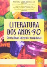 Capa do livro: Literatura dos Anos 90 - Diversidade Cultural e Recepcional, Marcella Lopes Guimarães