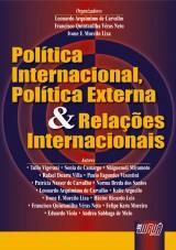 Capa do livro: Política Internacional, Política Externa e Relações Internacionais, Organizadores: Leonardo A. de Carvalho, Francisco Q. Véras Neto e Ivone Lixa