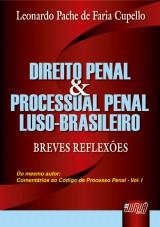 Capa do livro: Direito Penal e Processual Penal Luso-Brasileiro - Breves Reflexões, Leonardo Pache de Faria Cupello