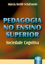 Capa do livro: Pedagogia no Ensino Superior - Sociedade Cognitiva, Márcia Derbli Schafranski