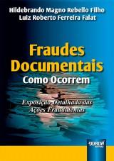 Capa do livro: Fraudes Documentais - Como Ocorrem, Hildebrando Magno Rebello Filho, Luiz Roberto Ferreira Falat
