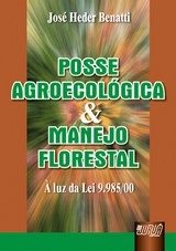 Capa do livro: Posse Agroecol�gica e Manejo Florestal - � luz da Lei 9.985/00, Jos� Heder Benatti
