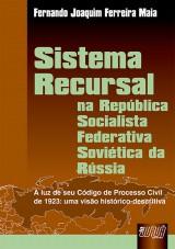 Capa do livro: Sistema Recursal - Na República Socialista Federativa Soviética da Rússia, Fernando Joaquim Ferreira Maia