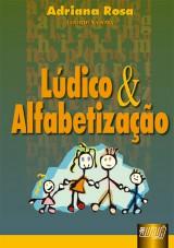Capa do livro: Lúdico e Alfabetização, Coordenadora: Adriana Rosa