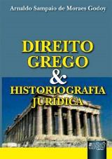 Capa do livro: Direito Grego e Historiografia Jurídica, Arnaldo Sampaio de Moraes Godoy