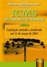 Capa do livro: ICMS - No Estado do Paraná - Vol. I - Legislação Anotada e atualizada até 31/03/2003, Coordenador: Rubens Bittencourt