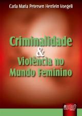 Capa do livro: Criminalidade e Violência no Mundo Feminino, Carla Maria Petersen Herrlein Voegeli