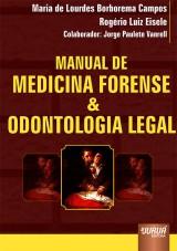 Capa do livro: Manual de Medicina Forense & Odontologia Legal, Rogério Luiz Eisele e Maria de Lourdes B. Campos, colaborador: Jorge Paulete Vanrell