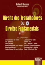 Capa do livro: Direito dos Trabalhadores e Direitos Fundamentais, Coordenador: Roland Hasson