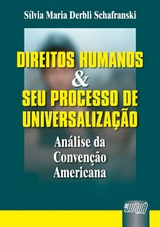 Capa do livro: Direitos Humanos e seu Processo de Universalização - Análise da Convenção Americana, Sílvia Maria Derbli Schafranski