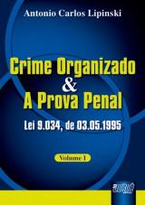 Capa do livro: Crime Organizado e a Prova Penal - Lei 9.034, de 03/05/1995, Antonio Carlos Lipinski
