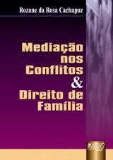 Capa do livro: Mediação nos Conflitos e Direito de Família, Rozane da Rosa Cachapuz