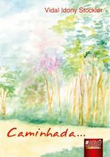 Capa do livro: Caminhada, Vidal Idony Stockler