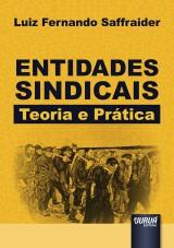 Capa do livro: Entidades Sindicais - Teoria e Prática, Luiz Fernando Saffraider