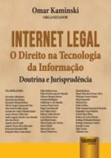 Capa do livro: Internet Legal - O Direito na Tecnologia da Informa��o - Doutrina e Jurisprud�ncia, Organizador: Omar Kaminski
