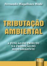 Capa do livro: Tributação Ambiental - A Função do Tributo na Proteção do Meio Ambiente, Fernando Magalhães Modé