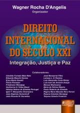 Capa do livro: Direito Internacional do Século XXI - Integração, Justiça e Paz, Wagner Rocha D´Angelis