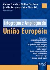 Capa do livro: Integração e Ampliação da União Européia, Coordenadores: Carlos F. M. Del Pozo e Jamile B. Mata Diz