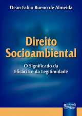 Capa do livro: Direito Socioambiental - O Significado da Efic�cia e da Legitimidade, Dean Fabio Bueno de Almeida