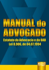Capa do livro: Manual do Advogado - Estatuto da Advocacia e da OAB Lei 8.906, de 04/07/1994, OAB